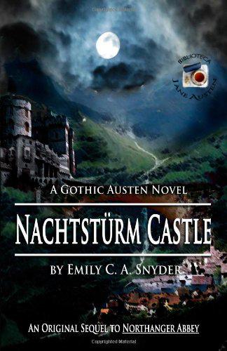 Nachtstürm Castle, [Emily C. A. Snyder